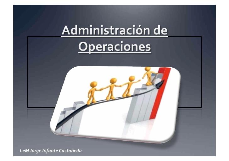ADMINISTRACIÓN DE OPERACIONES 1 GPO 5O