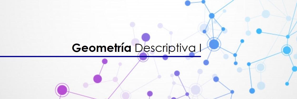 Geometría Descriptiva I