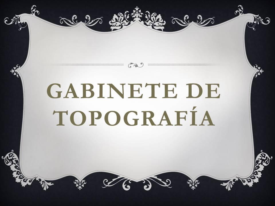 Gabinete de Topografía.